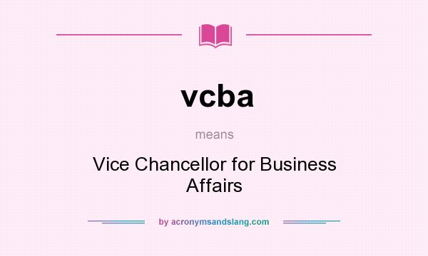 What does vcba mean? It stands for Vice Chancellor for Business Affairs