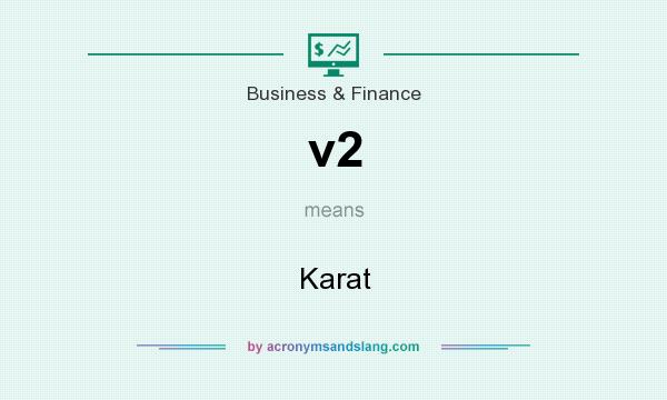What does v2 mean? It stands for Karat