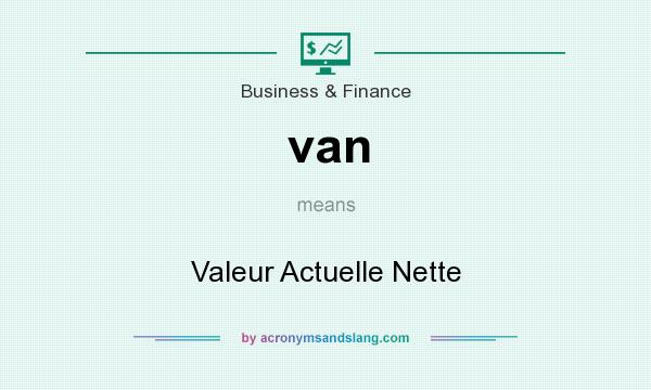 What does van mean? It stands for Valeur Actuelle Nette
