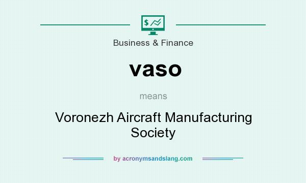 What does vaso mean? It stands for Voronezh Aircraft Manufacturing Society