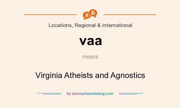 What does vaa mean? It stands for Virginia Atheists and Agnostics
