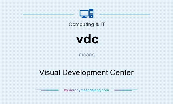 What does vdc mean? It stands for Visual Development Center