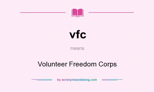 What does vfc mean? It stands for Volunteer Freedom Corps