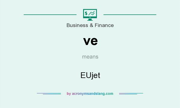 What does ve mean? It stands for EUjet