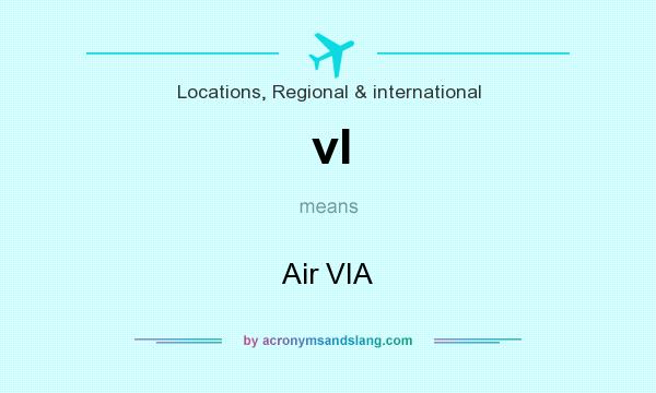 What does vl mean? It stands for Air VIA