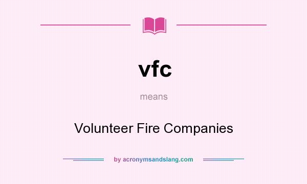 What does vfc mean? It stands for Volunteer Fire Companies
