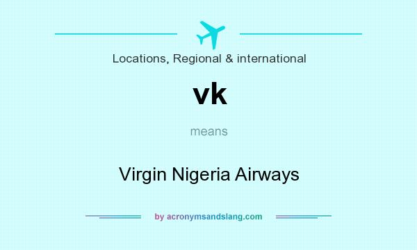 What does vk mean? It stands for Virgin Nigeria Airways