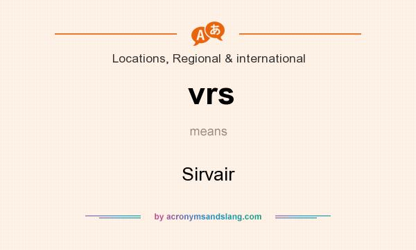 What does vrs mean? It stands for Sirvair