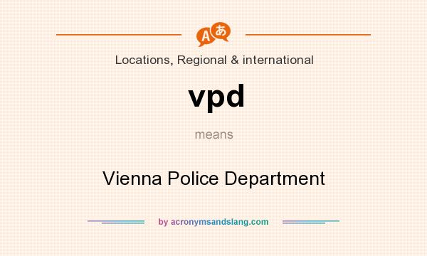 What does vpd mean? It stands for Vienna Police Department
