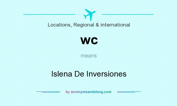 What does wc mean? It stands for Islena De Inversiones