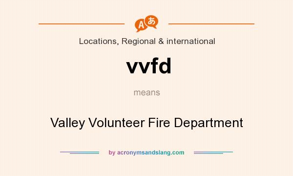 What does vvfd mean? It stands for Valley Volunteer Fire Department