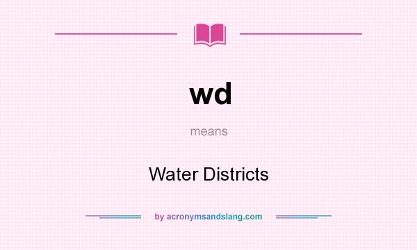 What does wd mean? It stands for Water Districts