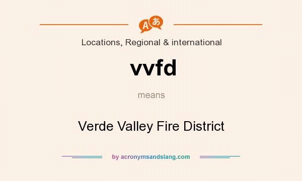 What does vvfd mean? It stands for Verde Valley Fire District