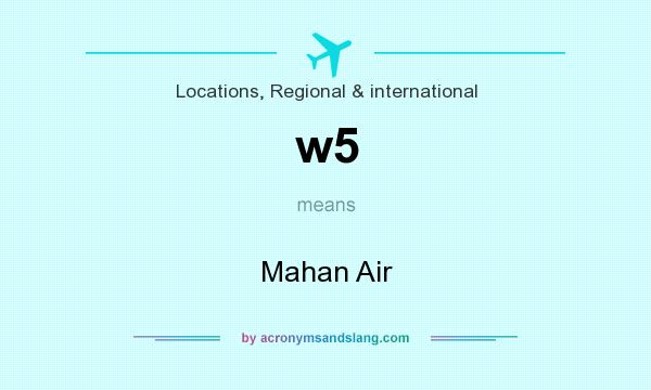 What does w5 mean? It stands for Mahan Air