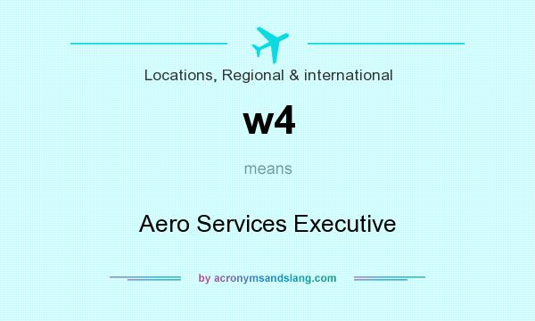 What does w4 mean? It stands for Aero Services Executive