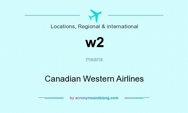 What does w2 mean? It stands for Canadian Western Airlines