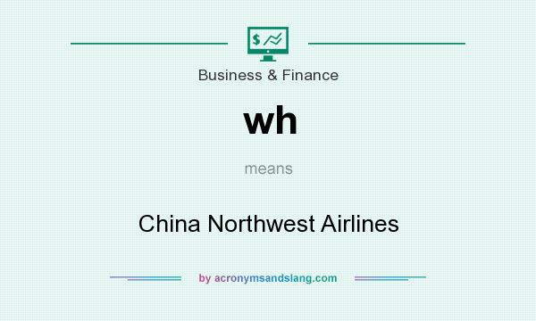 What does wh mean? It stands for China Northwest Airlines