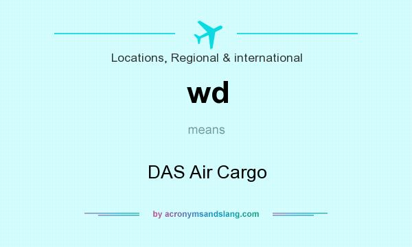 What does wd mean? It stands for DAS Air Cargo