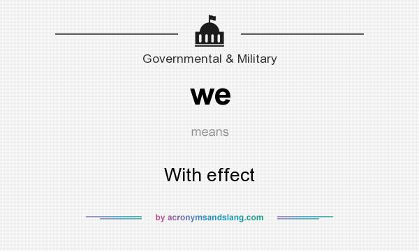 What does we mean? It stands for With effect