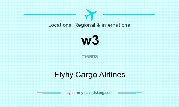 What does w3 mean? It stands for Flyhy Cargo Airlines