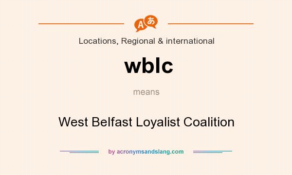 What does wblc mean? It stands for West Belfast Loyalist Coalition