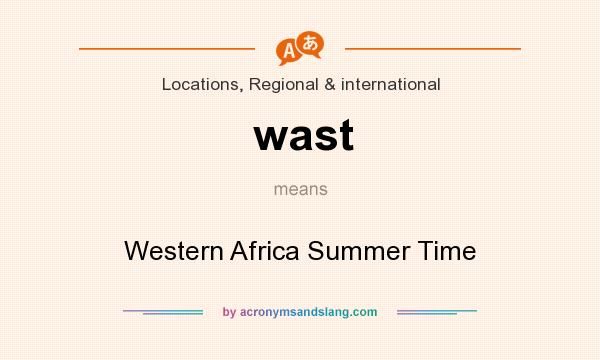 What does wast mean? It stands for Western Africa Summer Time