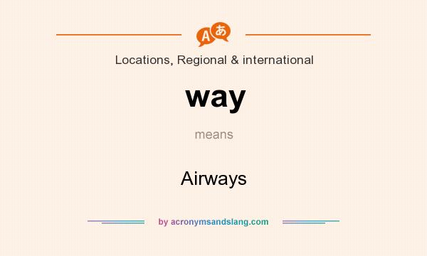 What does way mean? It stands for Airways