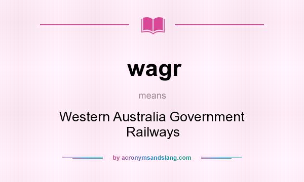 What does wagr mean? It stands for Western Australia Government Railways