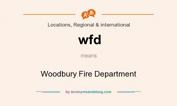 What does wfd mean? It stands for Woodbury Fire Department