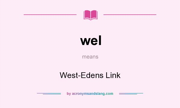 What does wel mean? It stands for West-Edens Link