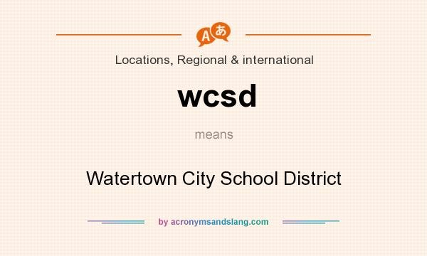 What does wcsd mean? It stands for Watertown City School District