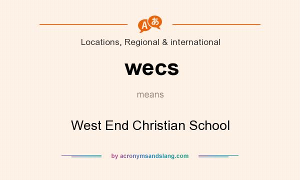 What does wecs mean? It stands for West End Christian School