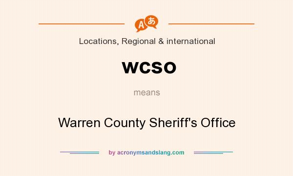 What does wcso mean? It stands for Warren County Sheriff`s Office