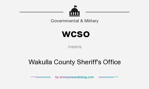 What does wcso mean? It stands for Wakulla County Sheriff`s Office