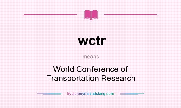 What does wctr mean? It stands for World Conference of Transportation Research