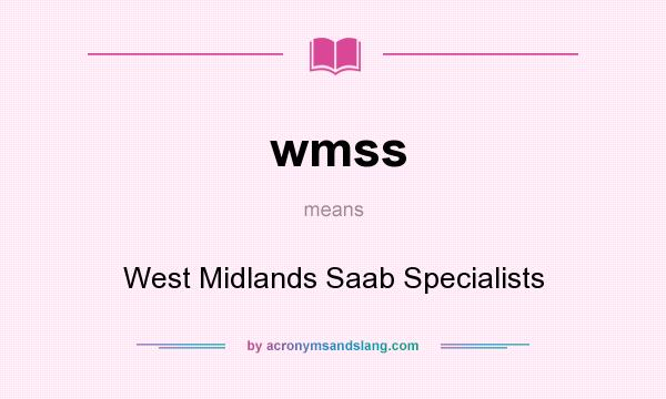 What does wmss mean? It stands for West Midlands Saab Specialists