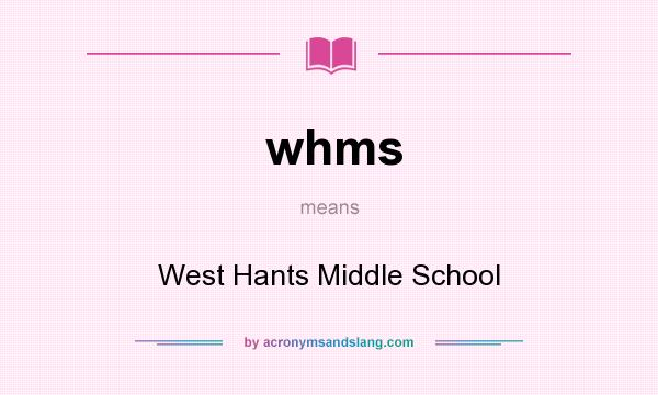 What does whms mean? It stands for West Hants Middle School