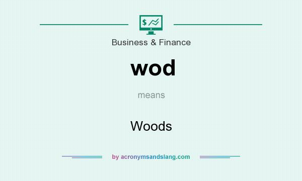 What does wod mean? It stands for Woods