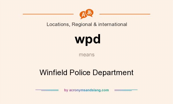 What does wpd mean? It stands for Winfield Police Department