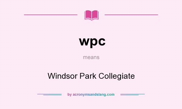 What does wpc mean? It stands for Windsor Park Collegiate
