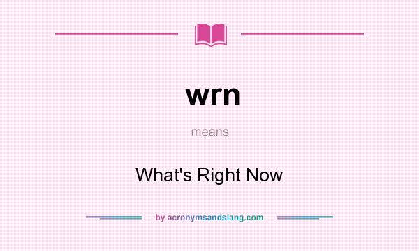 What does wrn mean? It stands for What`s Right Now