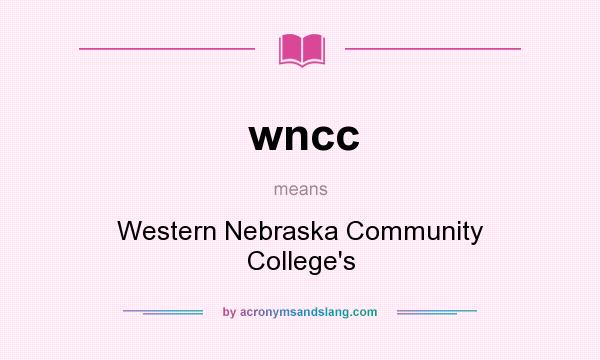 What does wncc mean? It stands for Western Nebraska Community College`s