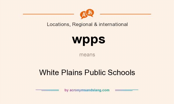 What does wpps mean? It stands for White Plains Public Schools