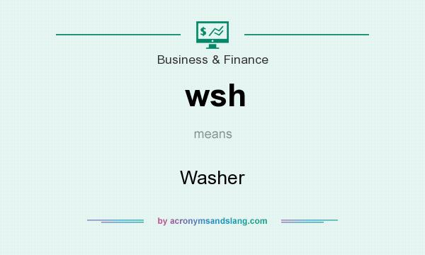 What does wsh mean? It stands for Washer