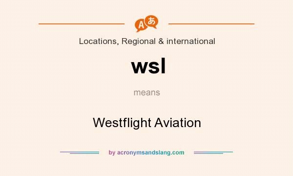 What does wsl mean? It stands for Westflight Aviation