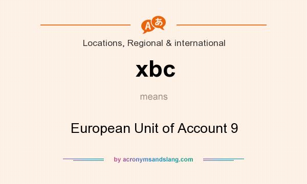 What does xbc mean? It stands for European Unit of Account 9
