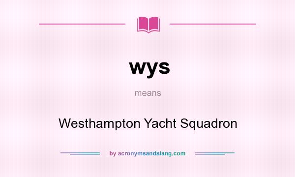 What does wys mean? It stands for Westhampton Yacht Squadron