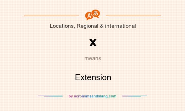 What does x mean? It stands for Extension