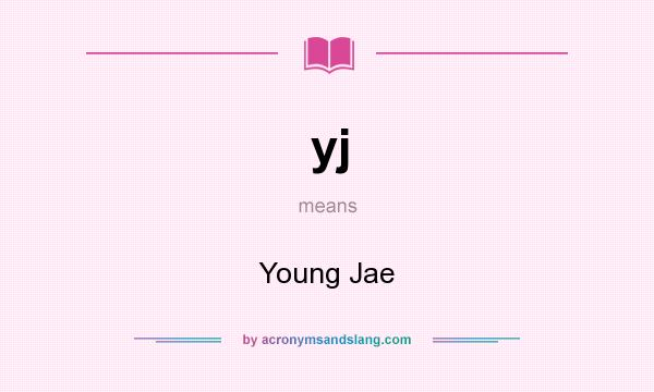 What does yj mean? It stands for Young Jae