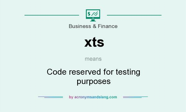 What does xts mean? It stands for Code reserved for testing purposes